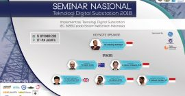 "SEMINAR NASIONAL ""TEKNOLOGI DIGITAL SUBSTATION 2018"""